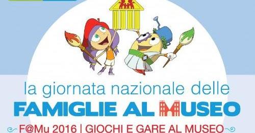 """F@Mu 9 OTTOBRE 2016 LA GIORNATA NAZIONALE DELLE FAMIGLIE AL MUSEO """"Giochi e gare al Museo!"""""""