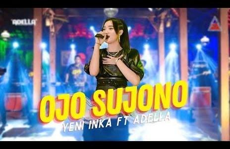 Lirik lagu Yeni Inka Ojo Sujono ft. Adella dan Terjemahan
