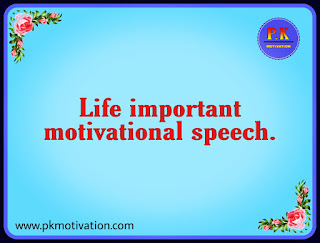 Life important motivational speech. By pkmotivation.