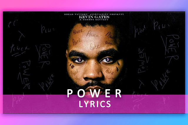 Power English song Lyrics by Dermot Kennedy and Kevin Gates