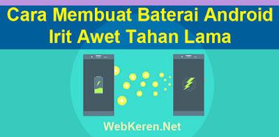Cara Membuat Baterai Android Irit Awet Tahan Lama Paling Ampuh