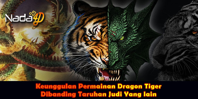 Keunggulan Permainan Dragon Tiger Dibanding Taruhan Judi Yang lain