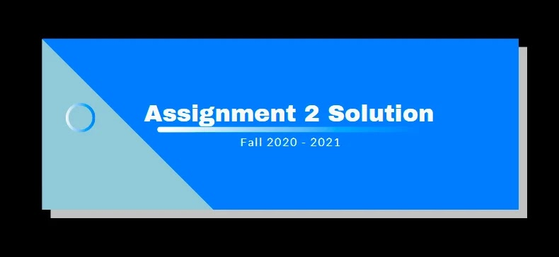 MTH100 and MTH102 Assignment 2 Solution 2021