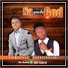 Download music:Efe Destiny ft Kenneth Peter-Na you be God