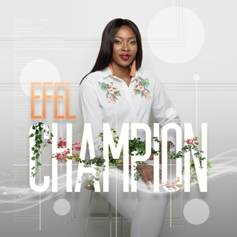 World Premiere: Efel - 'Champion' (Prod. by Olaitan Dada) || @officialefel @olaitandada