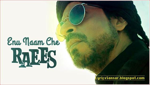 Enu Naam Che Raees Lyrics : Title Track | Ram Sampath | Shah Rukh Khan & Mahira Khan