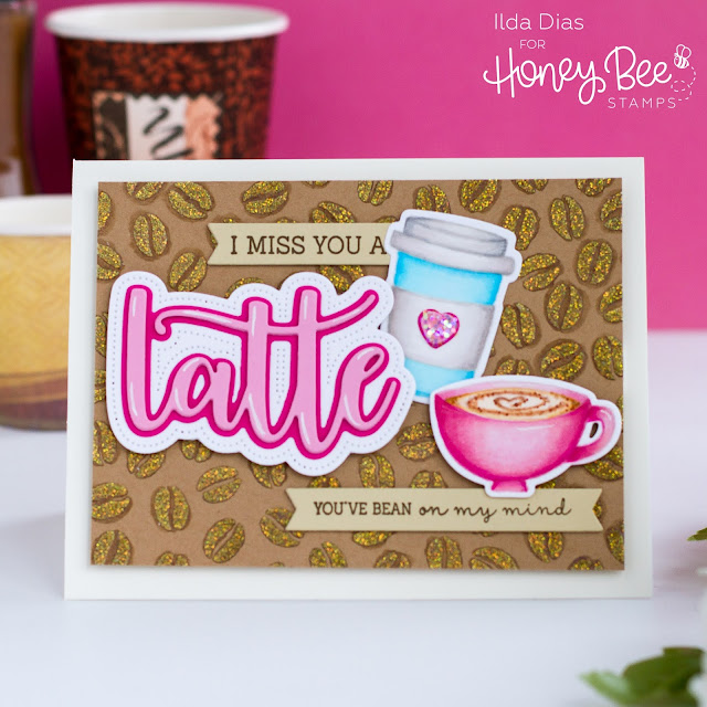 Miss You,Latte, Friendship Card,Honey Bee Stamps,Coffee,Love you S'more, Card Making, Stamping, Die Cutting, handmade card, ilovedoingallthingscrafty, Stamps, how to,Copic Markers,Ink Blending,Stencil