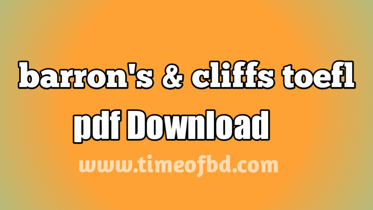 barron's toefl pdf, toefl book pdf, cliffs toefl বাংলা pdf, cliffs toefl bangla pdf free download, cliffs toefl book pdf download