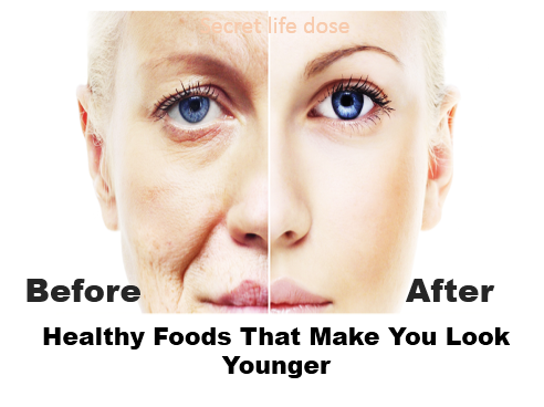 Healthy Foods That Make You Look Younger, secret life dose