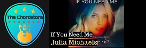 Julia Michaels - IF YOU NEED ME Guitar Chords