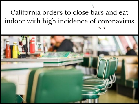 California orders to close bars and eat indoor with high incidence of coronavirus