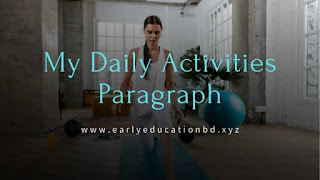 Short Paragraph on My Daily Activities Updated in 2020