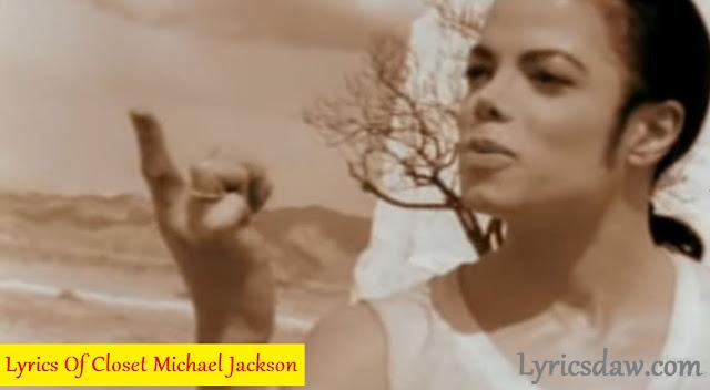 Lyrics Of Closet Michael Jackson