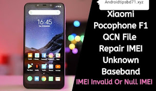 Xiaomi Pocophone F1 QCN File Repair  IMEI Or Baseband Free Password Download BY Androidtipsbd71