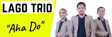 Lago Trio Merilis Single Baru Yang Bertajuk 'Aha Do'