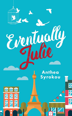 Guest Post by Anthea Syrokou, Author of Eventually Julie