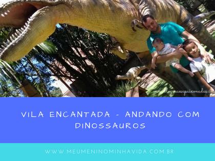 Vila Encantada - Andando com Dinossauros