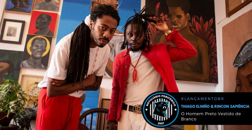 Celebrando a espiritualidade africana, Thiago Elniño e Rincon Sapiência lançam clipe