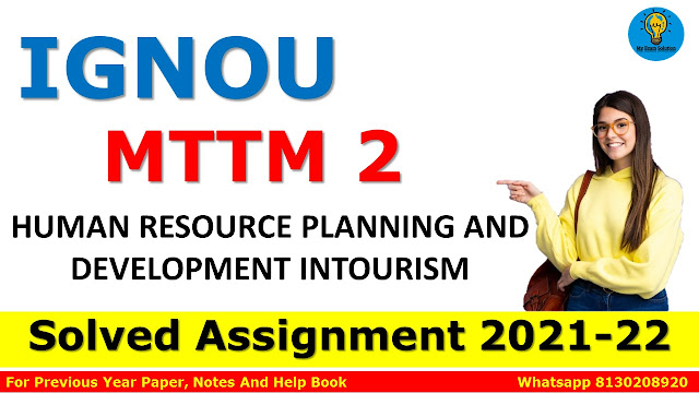 MTTM 2 HUMAN RESOURCE PLANNING AND DEVELOPMENT INTOURISM Solved Assignment 2021-22