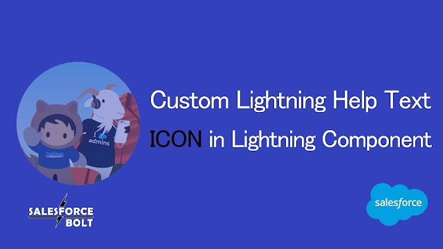 Lightning Help Text with custom Icon in Salesforce | lightning:helptext