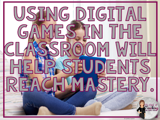 Using digital games in the classroom to reach mastery
