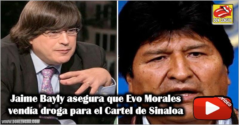 Jaime Bayly asegura que Evo Morales vendía droga para el Cartel de Sinaloa