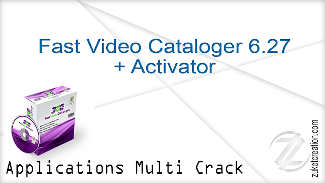 Fast Video Cataloger 6.27 + Activator