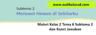 Materi Kelas 2 Tema 6 Subtema 2 dan Kunci Jawaban