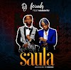 AUDIO | DJ Feruuh Ft. Mabantu - Saula | Download Audio