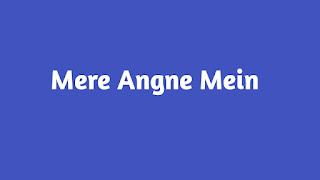 Mere Angne Mein Whatsapp Status Video Download