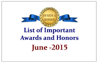 List of Important Awards and Honors- June 2015