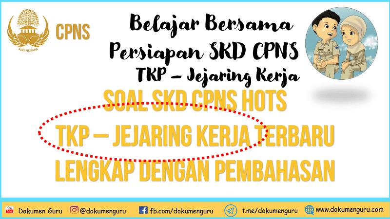 [www.dokumenguru.com] Soal SKD CPNS Hots TKP – Jejaring Kerja Terbaru Lengkap dengan Pembahasan