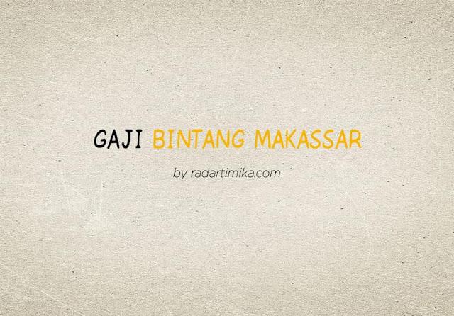 Gaji Karyawan Bintang Makassar
