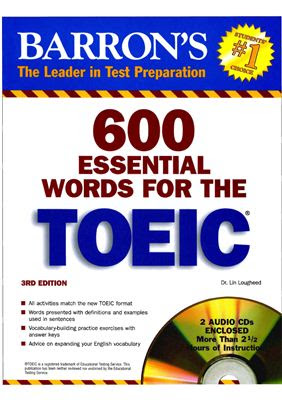 600 Essential Words for the TOEIC test (3RD Edition) Author : Lin Lougheed Ed.D.
