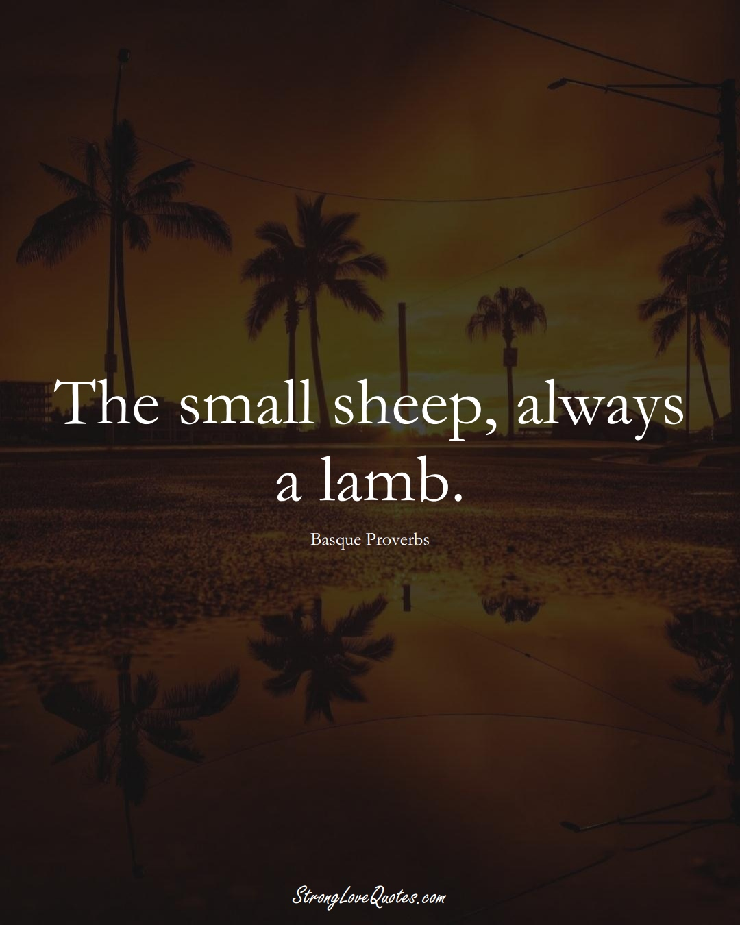 The small sheep, always a lamb. (Basque Sayings);  #EuropeanSayings