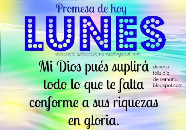 bonita frase feliz lunes con promesa cristiana Dios suplira lo que falta