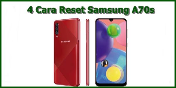 Cara Reset Samsung A70s