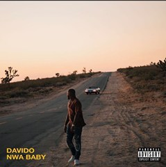 DOWNLOAD FREE MP3: DAVIDO - NWA BABY [2018]
