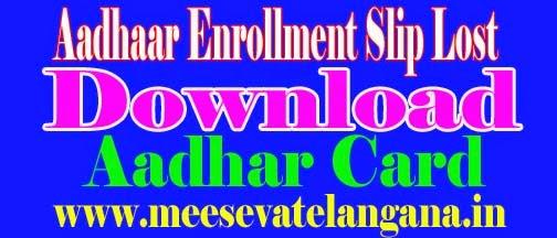 AADHAAR Enrollment Slip Lost - Download Aadhaar card