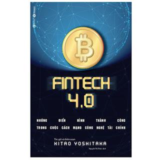 Fintech 4.0 - Những Điển Hình Thành Công Trong Cuộc Cách Mạng Công Nghệ Tài Chính  ebook PDF-EPUB-AWZ3-PRC-MOBI