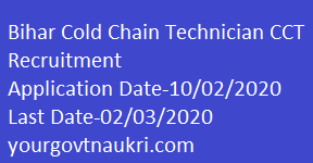 Cold Chain Technician CCT 2020,Bihar Cold Chain Technician CCT Recruitment