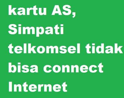 Agar bisa terhubung dengan paket internet tentunya kita diharuskan mempunyai paket data y cara mengatasi kartu AS Simpati telkomsel tidak bisa connect Internet Kuota data Masih banyak