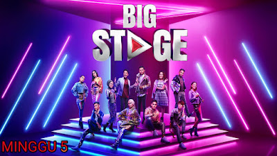 Live Streaming Big Stage 2019 Minggu 5