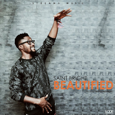 Beautified by Saint Bright Mp3 Download