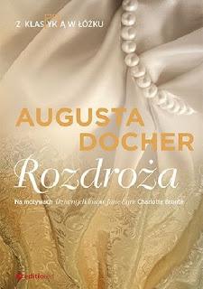 """[PRZEDPREMIEROWO] """"Rozdroża"""" Augusta Docher"""
