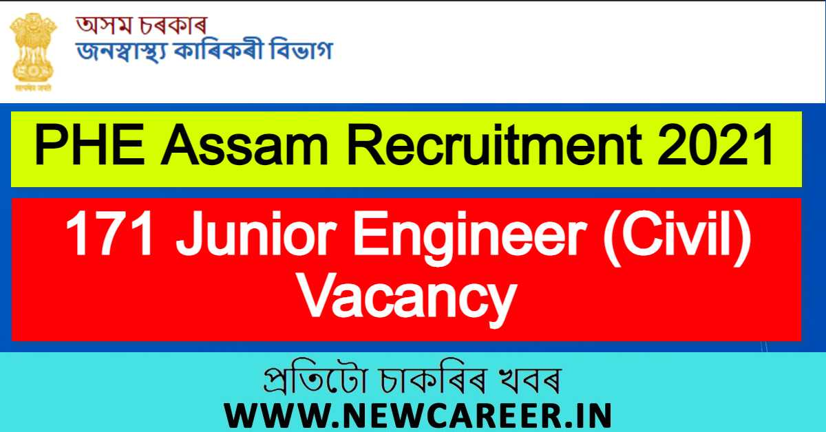 PHE Assam Recruitment 2021 : Apply For 171 Junior Engineer (Civil) Vacancy