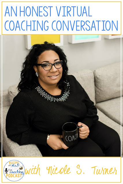 Virtual coaching is an exhausting challenge for so many instructional coaches! In this episode of Buzzing with Ms. B: The Coaching Podacst, I talk to Nicole S. Turner of Simply Coaching & Teaching about her work as a virtual instructional coach. We talk about building relationships online, what her role has looked like so far, and the lessons she's taken away from this new experience!