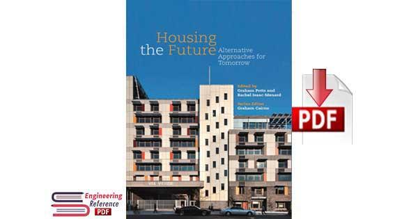 Housing the Future Alternative Approaches for Tomorrow Series Editor Graham Cairns Editors Graham Potts Rachel Isaac-Menard
