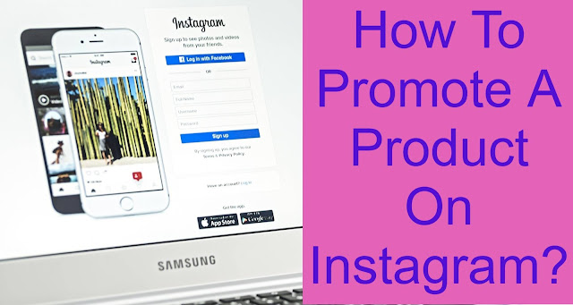 How To Promote A Product On Instagram In 2020?