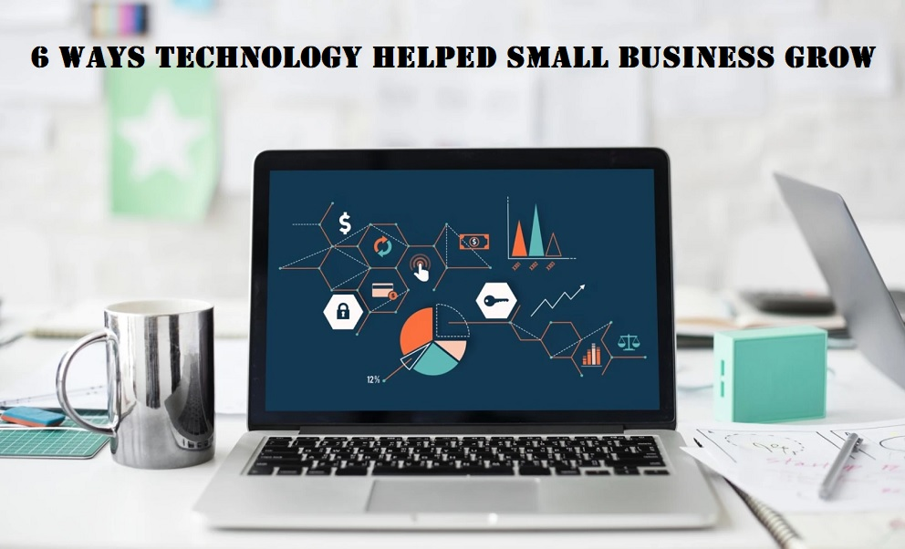 Ways Technology Helped Small Business Grow